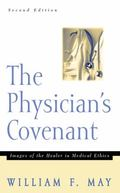 Physician's Covenant Images of the Healer in Medical Ethics