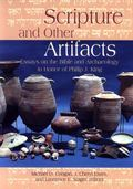 Scripture and Other Artifacts Essays on the Bible and Archaeology in Honor of Philip J. King