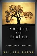 Seeing the Psalms A Theology of Metaphor