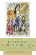 Helpmates, Harlots, and Heroes Women's Stories in the Hebrew Bible