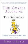 Gospel According to the Simpsons, Bigger and Possibly Even Better! Edition With a New Afterw...