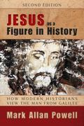 Jesus as a Figure in History, Second Edition: How Modern Historians View the Man from Galilee