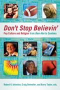 Don't Stop Believin' : Pop Culture and Religion from Ben-Hur to Zombies