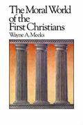 Moral World of the First Christians