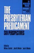Presbyterian Predicament Six Perspectives