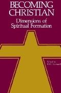 Becoming Christian Dimensions of Spiritual Formation