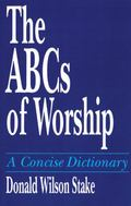 ABCs of Worship A Concise Dictionary