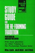 Study Guide for the Re-Forming Tradition Presbyterians and Mainstream Protestantism