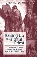 Raising Up a Faithful Priest Community and Priesthood in Biblical Theology
