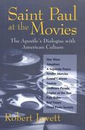 Saint Paul at the Movies The Apostle's Dialogue With American Culture