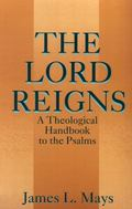 Lord Reigns A Theological Handbook to the Psalms