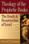 Theology of the Prophetic Books The Death and Resurrection of Israel