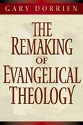 Remaking of Evangelical Theology