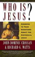 Who Is Jesus? Answers to Your Questions About the Historical Jesus