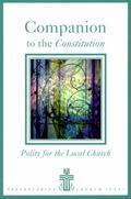 Companion to the Constitution Policy for the Local Church