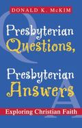 Presbyterian Questions, Presbyterian Answers Exploring Christian Faith
