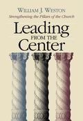 Leading from the Center Strengthening the Pillars of the Church