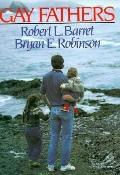 Gay Fathers: Encouraging the Hearts of Gay Dads and Their Families - Robert L. Barret - Hard...