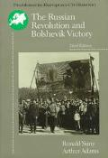 Russian Revolution and Bolshevik Victory Visions and Revisions
