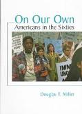 On Our Own Americans in the Sixties