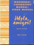 Hola, Amigos! (Lab Manual and Workbook)