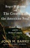 Roger Williams and the Creation of the American Soul : Church, State and the Path to Liberty