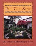 Red Tile Style America's Spanish Revival Architecture