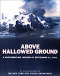 Above Hallowed Ground A Photographic Record of September 11, 2001