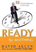 Ready for Anything 52 Productivity Principles for Work and Life