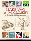 Make Way for McCloskey A Robert McCloskey Treasury