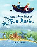 Miraculous Tale of the Two Maries