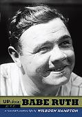 Up Close, Babe Ruth: A Twentieth-Century Life