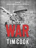 Necessary War : Canadians Fighting the Second World War:1939-1943