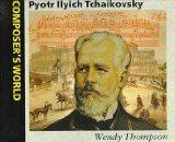 Pyotr Ilyich Tchaikovsky (Composer's World)