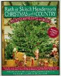 Ruth and Skitch Henderson's Christmas in the Country: Recipes, Crafts, and Gifts