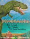 Dinosaurs: The Fastest, the Fiercest, the Most Amazing