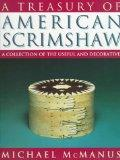 A Treasury of American Scrimshaw: A Collection of the Useful and Decorative - Michael McManu...