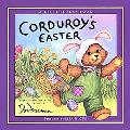 Corduroy's Easter A Lift-The-Flap Book