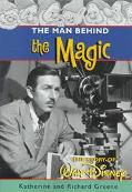 Man Behind the Magic The Story of Walt Disney