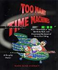 Too Many Time Machines: Or, the Incredible Story of how I Went Back in Time, Met Babe Ruth a...