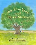 Elm Tree and Three Sisters