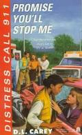 Promise Me You'll Stop Me: Distress Call 911 - Diane L. Carey - Mass Market Paperback