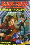Star Trek The Next Generation: Starfleet Academy #12: Breakaway - Bobbi J.G. Weiss - Paperback
