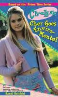 Cher Goes Enviro-Mental (Clueless Series)