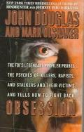Obsession The Fbi's Legendary Profiler Probes the Psyches of Killers, Rapists and Stalkers a...
