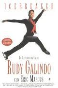 Icebreaker LA Autobiografia De Rudy Galindo