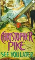 See You Later - Christopher Pike - Mass Market Paperback