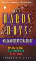Hardy Boys Casefiles Series Collector's Edition: Diplomatic Deceit, Flesh & Blood, Fright Wa...
