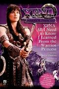 Xena All I Need to Know I Learned from the Warrior Princess