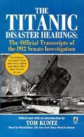 Titanic Disaster Hearings The Official Transcripts of the 1912 Senate Investigation